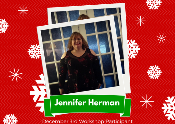 December 3rd Workshop Participant - Jennifer