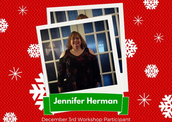 December 3rd Workshop Participant - Jennifer