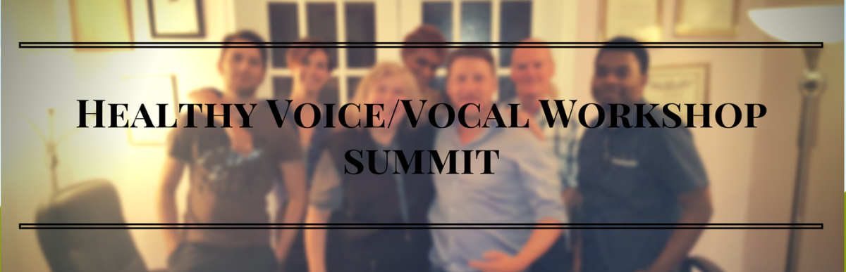 Healthy Voice/Vocal Workshop Summit