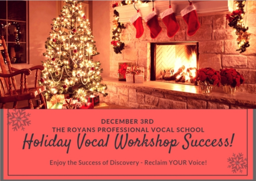 Holiday - December 3rd healthy Voice/Vocal Workshop Summit